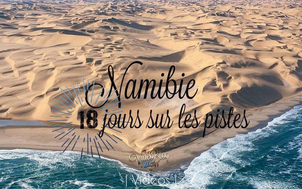 les vidéos de notre trip en Namibie